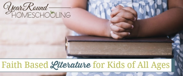 faith based literature for kids, faith literature for kids, faith literature for homeschool, faith literature homeschool