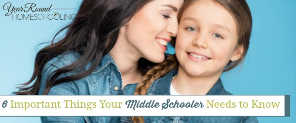 6 Important Things Your Middle Schooler Needs to Know