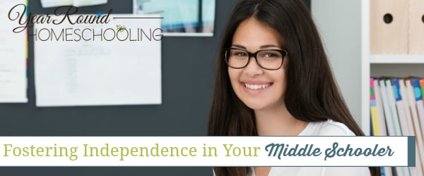 Fostering Independence in Your Middle Schooler