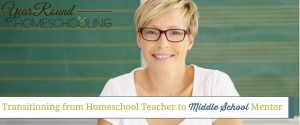 Transitioning from Homeschool Teacher to Middle School Mentor