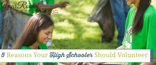 5 Reasons Your High Schooler Should Volunteer