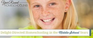 Delight-Directed Homeschooling in the Middle School Years