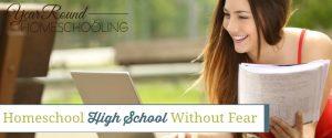 Homeschool High School Without Fear