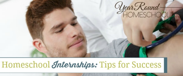Homeschool Internships: Tips for Success