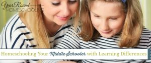 Homeschooling Your Middle Schooler With Learning Differences