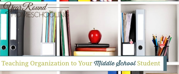 Teaching Organization to Your Middle School Student