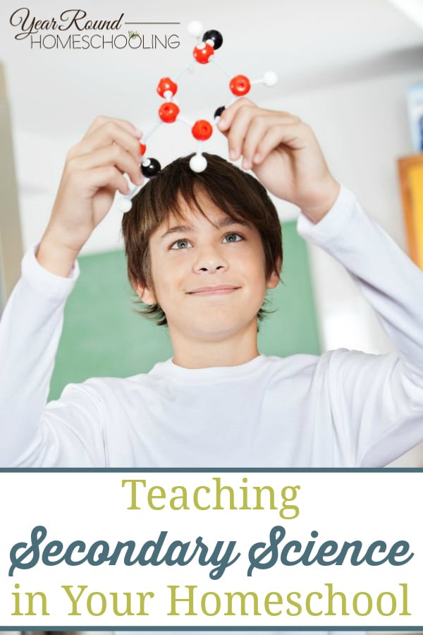 teaching secondary science in your homeschool, teaching secondary science, homeschooling secondary science, homeschool secondary science, secondary science