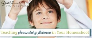 Teaching Secondary Science in Your Homeschool