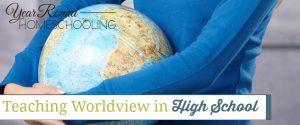 Teaching Worldview in High School