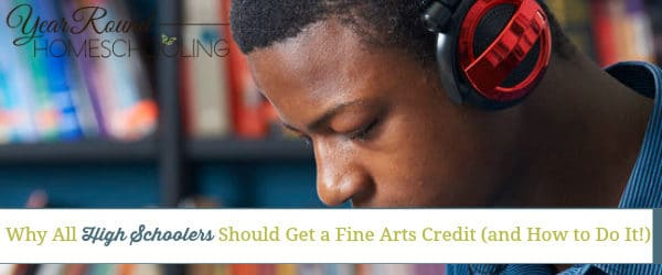Why All High Schoolers Should Get a Fine Arts Credit (and How to Do It!)