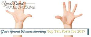 Year Round Homeschooling Top Ten Posts for 2017