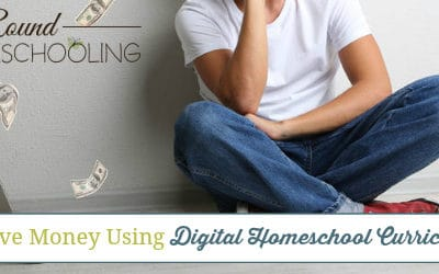 How to Save Money Using Digital Homeschool Curriculum