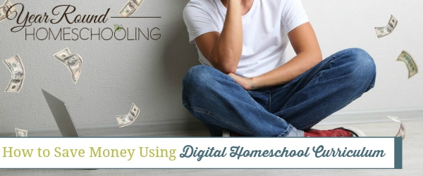 how to save money using digital homeschool curriculum, save money using digital homeschool curriculum, save money digital homeschool curriculum, frugal homeschooling with digital homeschool curriculum, digital homeschool curriculum frugal homeschooling, digital homeschool curriculum, printable homeschool curriculum, online homeschool curriculum