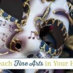 Easy Ways to Teach Fine Arts in Your Homeschool