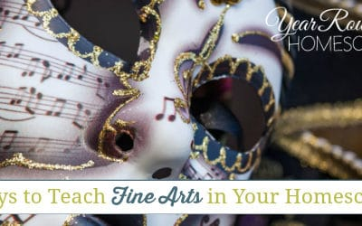easy ways to teach fine arts in your homeschool, ways to teach fine arts in your homeschool, teach fine arts in your homeschool, fine arts in your homeschool, teach fine arts. fine arts homeschool, homeschool fine arts