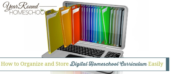 how to organize and store digital homeschool curriculum, how to organize digital homeschool curriculum, how to store digital homeschool curriculum, organize and store digital homeschool curriculum, organize digital homeschool curriculum, store digital homeschool curriculum, digital homeschool curriculum, digital curriculum