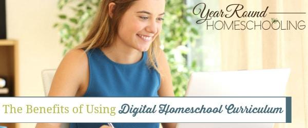 benefits of using digital homeschool curriculum, benefits of digital homeschool curriculum, digital homeschool curriculum, printable homeschool curriculum, online homeschool curriculum