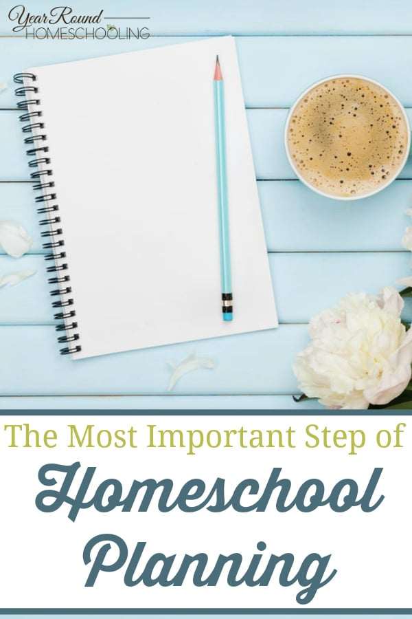 most important step of homeschool planning, important homeschool planning step, homeschool planning