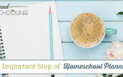The Most Important Step of Homeschool Planning