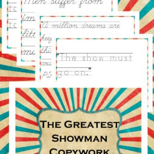 the greatest showman copywork, the greatest showman penmanship, the greatest showman handwriting, the greatest showman quotes, the greatest showman