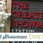The Greatest Showman Unit Study