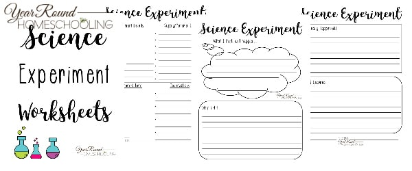Science Experiment Worksheets - Year Round Homeschooling