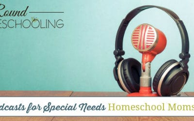 Top 12 Podcasts for Special Needs Homeschool Moms
