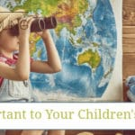 Why Travel is Important to Your Children's Education