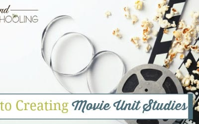 5 Steps to Creating Movie Unit Studies