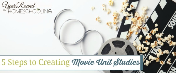 creating movie unit studies, how to create movie unit studies, creating movie unit studies, movie unit studies