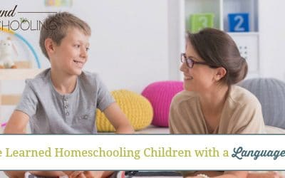 6 Things I've Learned Homeschooling Children with a Language Disorder