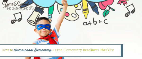 How to Homeschool the Elementary Years + Elementary Checklist