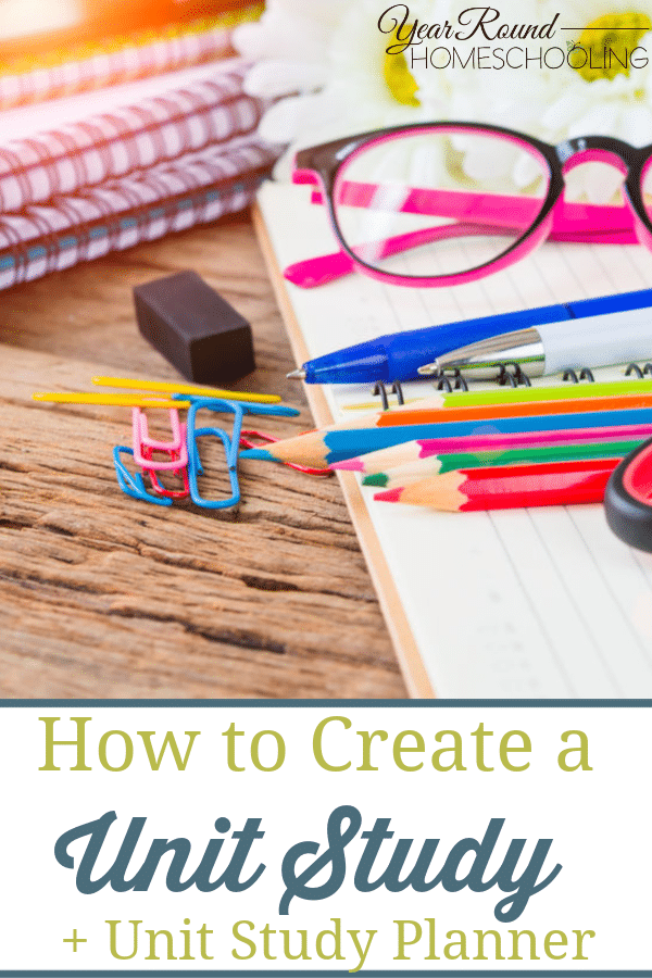 how to create a unit study, create a unit study, unit study creation, how to design a unit study, unit study design, design a unit study, how to plan a unit study, unit study planning, unit study plan, unit study planner