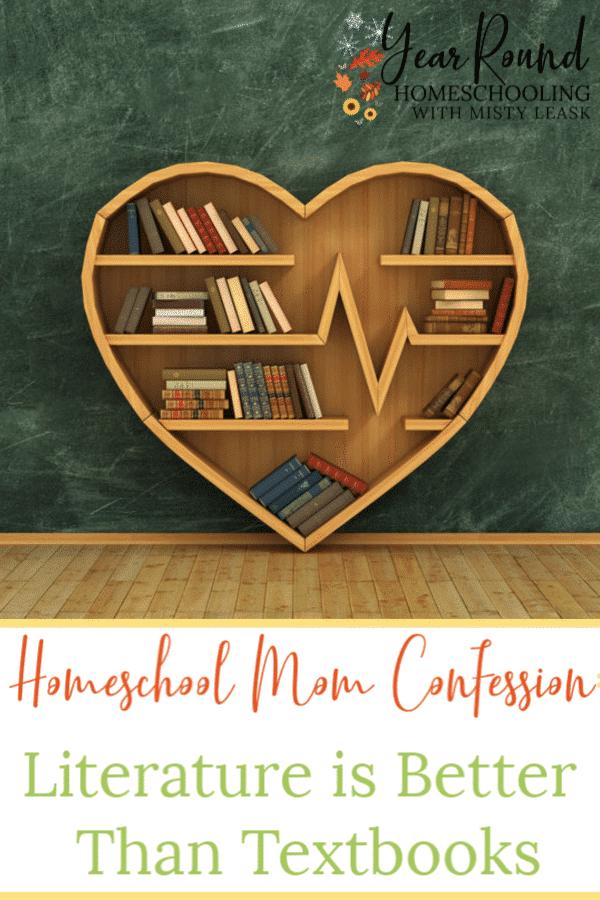 homeschool mom confession, literature better textbooks, literature is better than textbooks