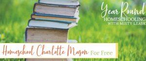 homeschool charlotte mason for free, homeschool charlotte mason free, free homeschool charlotte mason, charlotte mason free, charlotte mason homeschool free