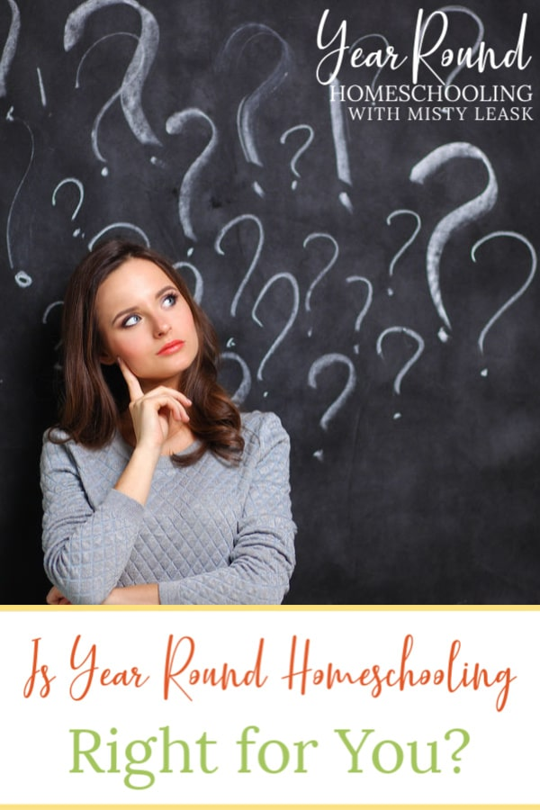is year round homeschooling right for you, year round homeschooling right for you, year round homeschooling right, year round homeschooling