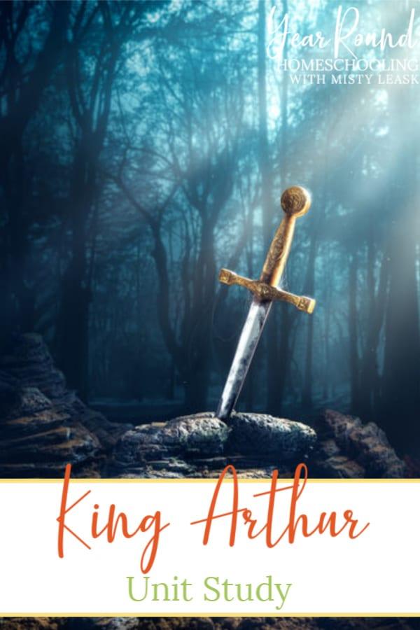 king arthur unit study, king arthur study, king arthur unit