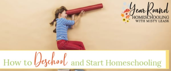 how to deschool and start homeschooling, how to deschool, deschool, deschooling, deschooling steps, deschool steps