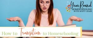 how to transition to homeschooling, transition to homeschooling, homeschooling transition
