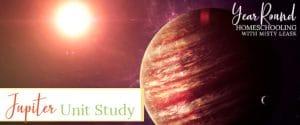 jupiter unit study, jupiter unit, jupiter study