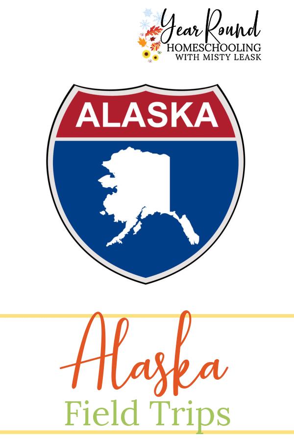 alaska field trips, field trips alaska, field trips in alaska