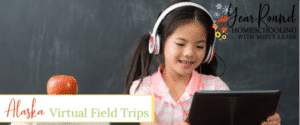 alaska virtual field trips, virtual field trips alaska, virtual field trips in alaska