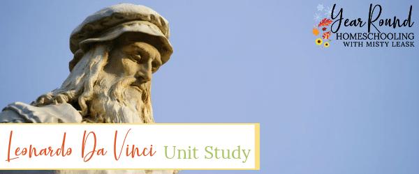 leonardo da vinci unit study, leonardo da vinci unit, leonardo da vinci study, da vinci unit study, da vinci unit, da vinci study