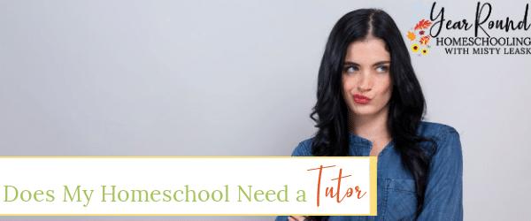 homeschool tutor, does my homeschool need a tutor, homeschool need a tutor