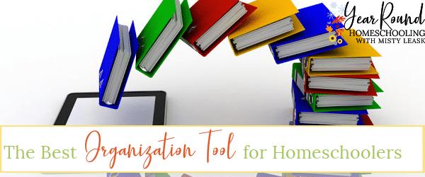 best organization tool for homeschoolers, organization tool homeschoolers, organization homeschool, organization homeschoolers