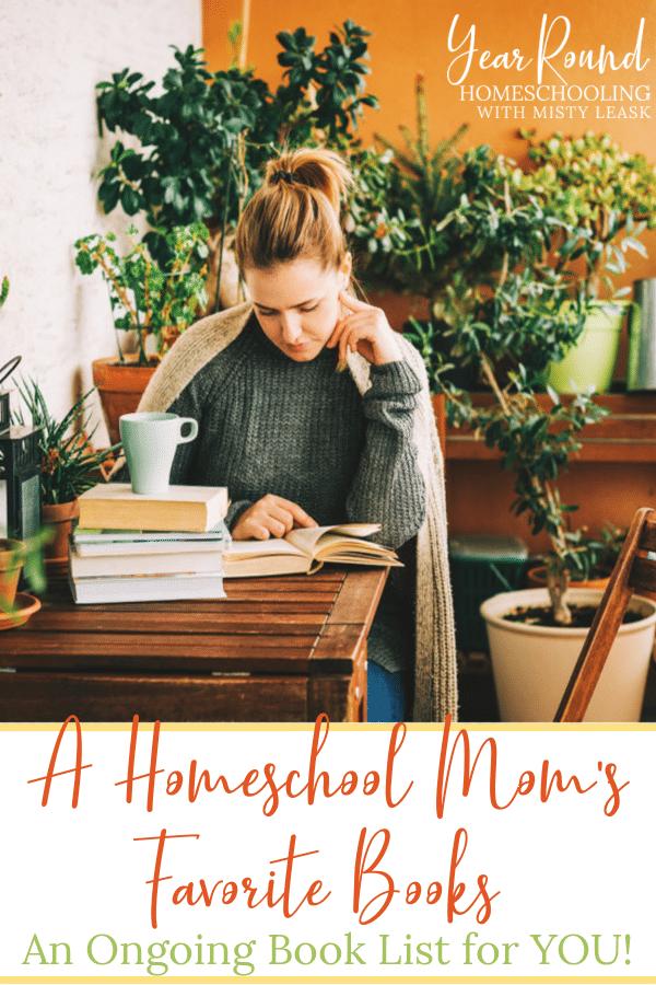 homeschool moms favorite books, favorite books homeschool moms, homeschool mom books, books homeschool mom