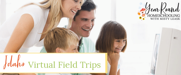 idaho virtual field trips, virtual field trips idaho, virtual field trips in idaho