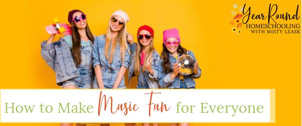 make music fun, how to make music fun, ways to make music fun, music fun